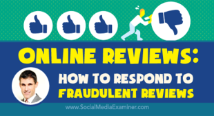 Online Reviews: How to Respond to Fraudulent Reviews